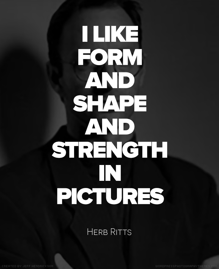 Herb Ritts Quote #Photography #Quote