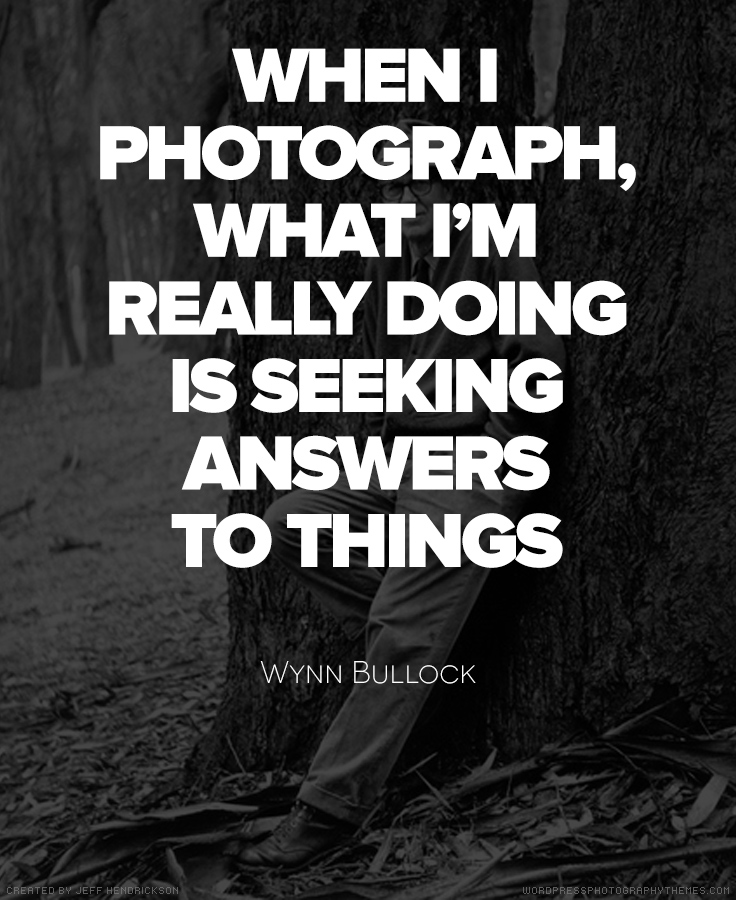 Wynn Bullock Quote #Photography #Quote