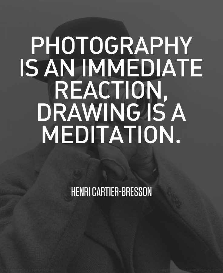 Henri Cartier-Bresson quote