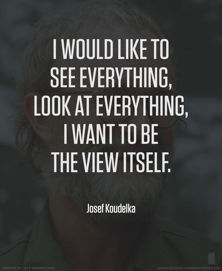 Josef Koudelka photographer quote