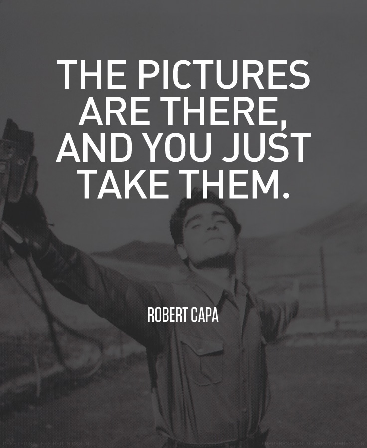 Robert Capa Quote