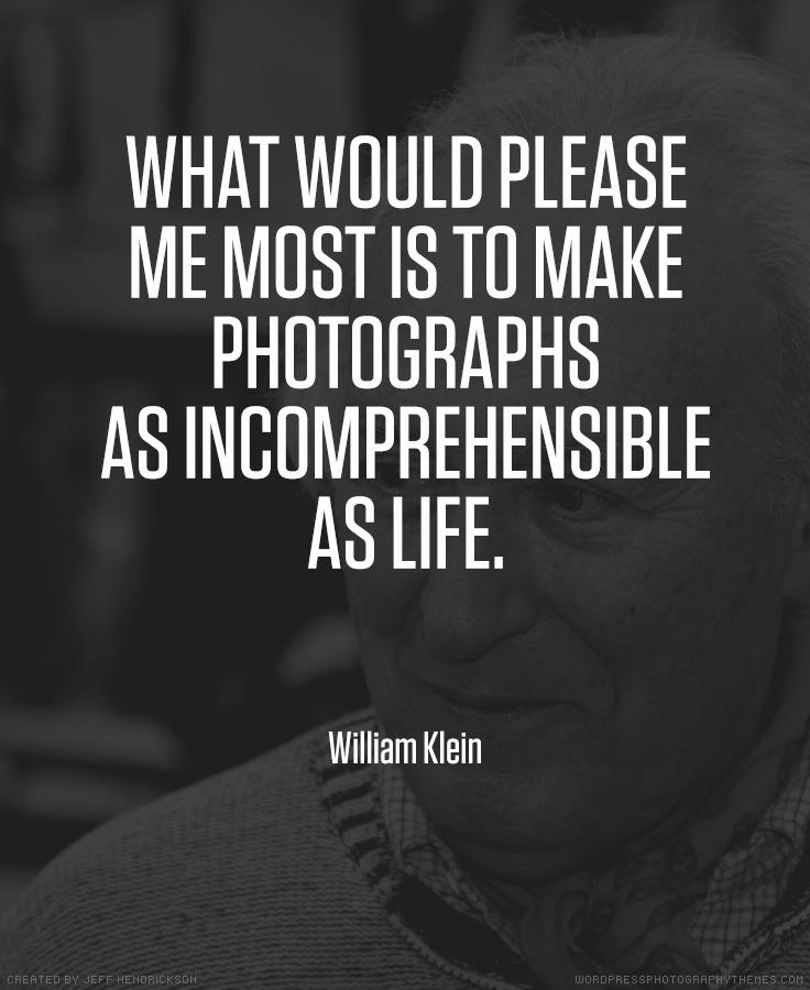 William Klein photographer quote