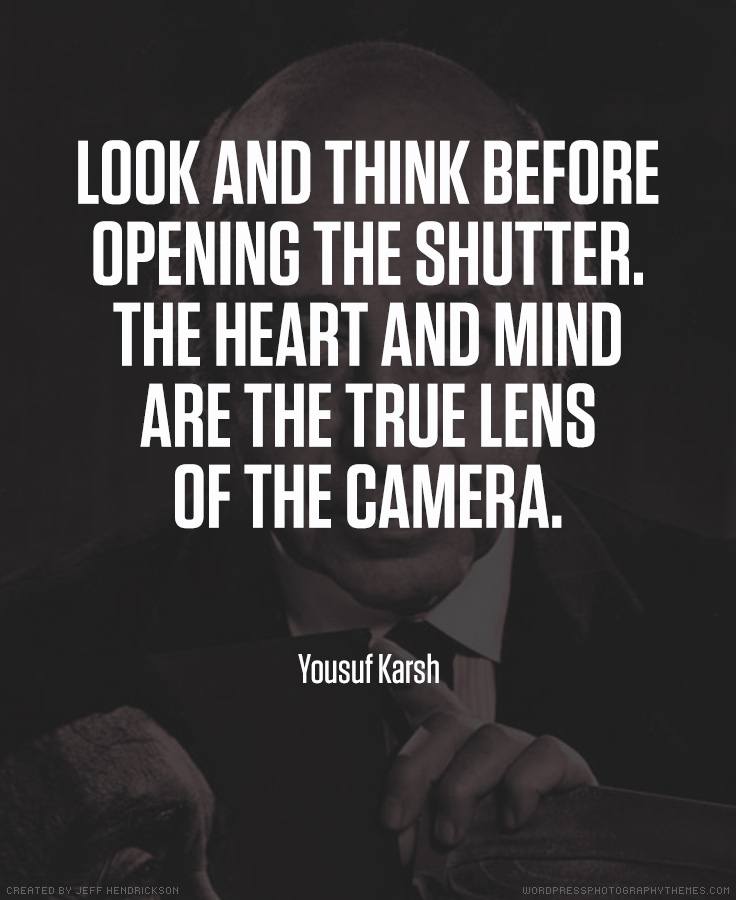 Yousuf Karsh photographer quote